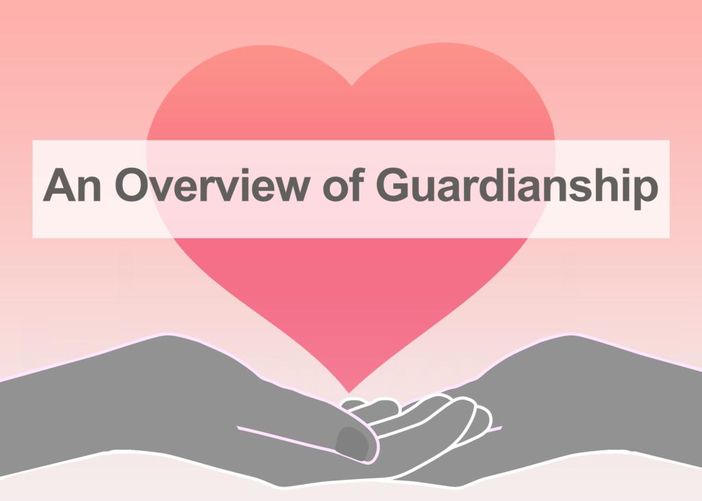 Overview of Guardianship   Ellen Williamson