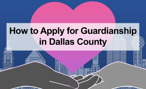 How to Apply for Guardianship in Dallas County | Ellen Williamson