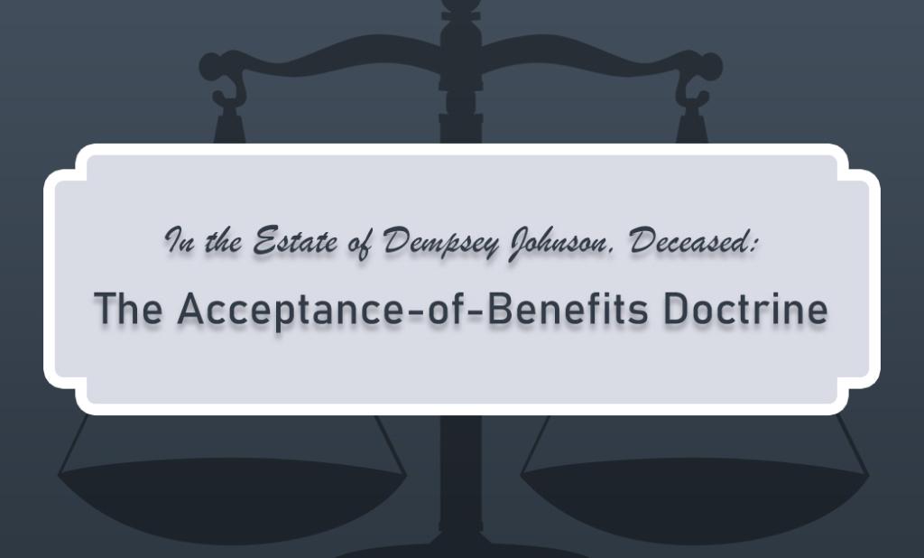 Acceptance of Benefits Doctrine